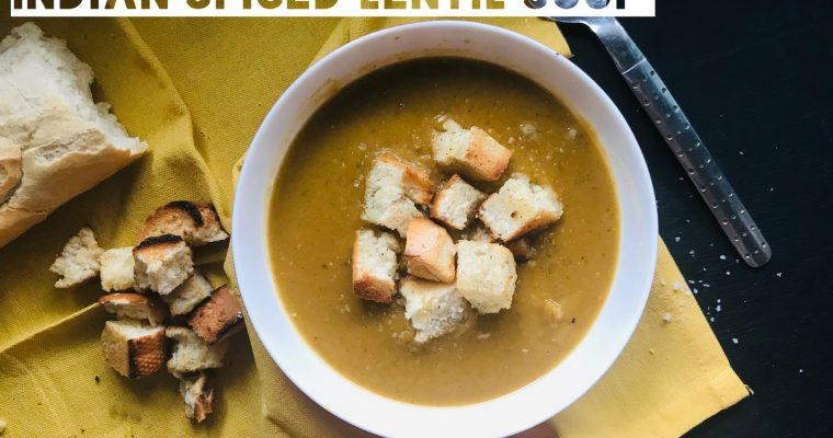 Warm-Me-Up Indian Spiced Lentil Soup